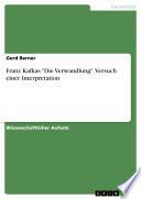 """Franz Kafkas """"Die Verwandlung"""". Versuch einer Interpretation"""