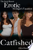 The Swirl Resort  Erotic Swinger s Vacation  Catfished