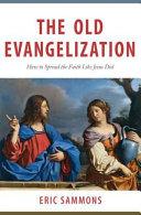 OLD EVANGELIZATION