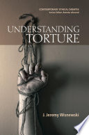 Understanding Torture That Once Properly Understood There Can Be