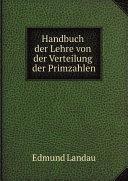 Handbuch der Lehre von der Verteilung der Primzahlen