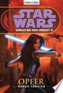 Star Wars. Wächter der Macht 5. Opfer