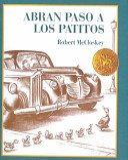 Abran Paso a Los Patitos  Make Way for the Ducklings
