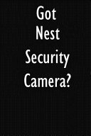 Got Nest Security Camera?