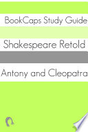 Antony and Cleopatra In Plain and Simple English  A Modern Translation and the Original Version