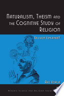 Naturalism  Theism and the Cognitive Study of Religion Book PDF
