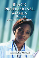 Black Professional Women in Recent American Fiction