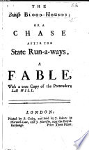 The British Blood-Hounds; Or, a Chase After the State Run-a-ways, a Fable, with a True Copy of the Pretender's Last Will