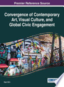 Convergence of Contemporary Art  Visual Culture  and Global Civic Engagement