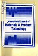 International Journal Of Materials Product Technology book