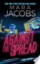 Against The Spread (Anna Dawson Book 2) Mara Jacobs Comes Book 2 In