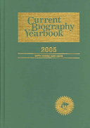 Current Biography Yearbook 2005 Book PDF