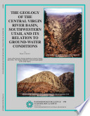 The Geology of the Central Virgin River Basin  Southwestern Utah  and Its Relation to Ground water Conditions