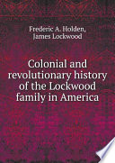 Colonial and revolutionary history of the Lockwood family in America