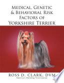 Medical Genetic Behavioral Risk Factors Of Yorkshire Terrier