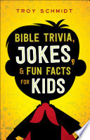 Bible Trivia  Jokes  and Fun Facts for Kids