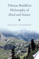 Tibetan Buddhist philosophy of mind and nature /