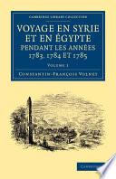 Voyage en Syrie Et en Égypte Pendant Les Années 1783, 1784 Et 1785: Important Account Of Travels In Ottoman Egypt