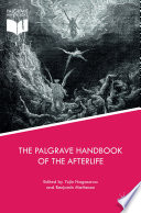 The Palgrave Handbook Of The Afterlife : most advanced thought regarding the...