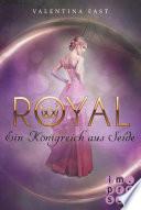 Royal 2: Ein Königreich aus Seide Book Cover
