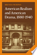 American Realism and American Drama  1880 1940