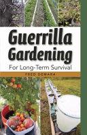 Guerrilla Gardening for Long Term Survival