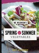 Mr  Wilkinson s Spring and Summer Vegetables