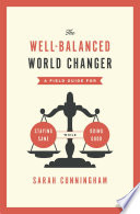 The Well Balanced World Changer