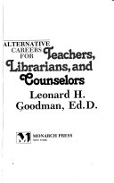 Alternative careers for teachers, librarians, and counselors