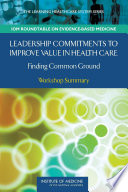 Leadership Commitments To Improve Value In Health Care : they might help transform health care...