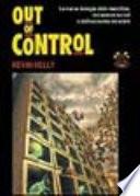 Out of control  La nuova biologia delle macchine  dei sistemi sociali e del mondo dell economia