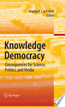 Knowledge Democracy Relationships Between Knowledge Production And Dissemination As