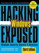 Hacking Exposed Windows  Microsoft Windows Security Secrets and Solutions  Third Edition
