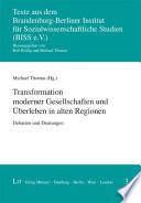 Transformation moderner Gesellschaften und Überleben in alten Regionen