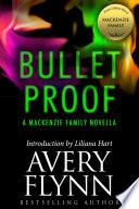 Bullet Proof  A MacKenzie Family Novella