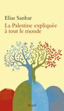 La Palestine expliquée à tout le monde