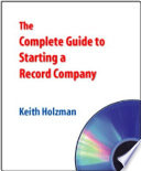 The Complete Guide to Starting a Record Company