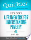 Quicklet on Ruby K  Payne s A Framework for Understanding Poverty  CliffNotes like Summary