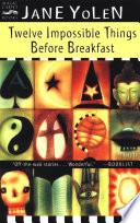 Twelve Impossible Things Before Breakfast book