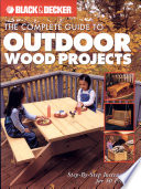 Black   Decker The Complete Guide to Outdoor Wood Projects