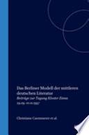 Das Berliner Modell der Mittleren Deutschen Literatur