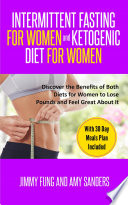 Intermittent Fasting For Women And Ketogenic Diet For Women