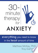 Thirty Minute Therapy for Anxiety