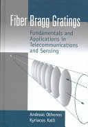 Fiber Bragg Gratings: Fundamentals and Applications in Telecommunications and Sensing