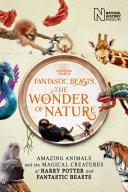 Fantastic Beasts: The Wonder of Nature Book