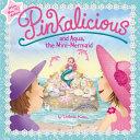 Pinkalicious and Aqua  the Mini Mermaid