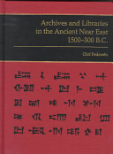 Archives and Libraries in the Ancient Near East  1500 300 B C