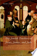 The Jewish Teachers of Jesus  James  and Jude