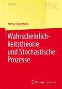 Wahrscheinlichkeitstheorie und Stochastische Prozesse