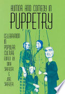Humor And Comedy In Puppetry book